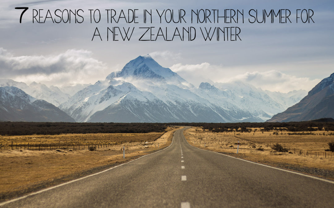 7 Reasons to Trade Your Northern Summer for a New Zealand Winter